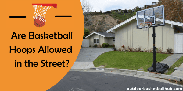 Are Basketball Hoops Allowed in the Street