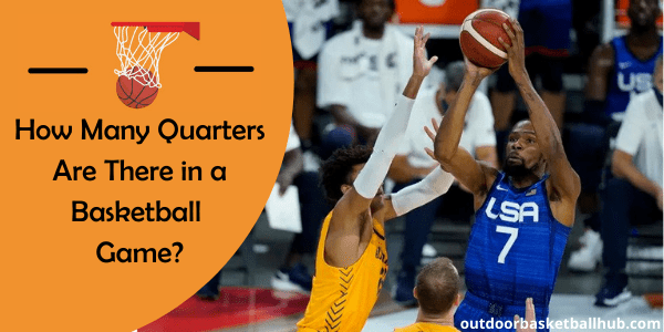 How Many Quarters Are There in a Basketball Game